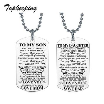 Topkeeping Brand Pendant Necklace Family Jewelry To My Son Daughter I Want You To Believe Love Dad Mom Necklace Gifts for Kids