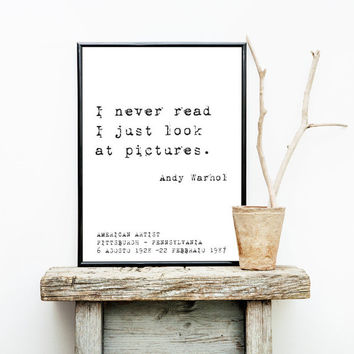 "Andy Warhol ""I never read I just look at pictures"" Print Wall Art 