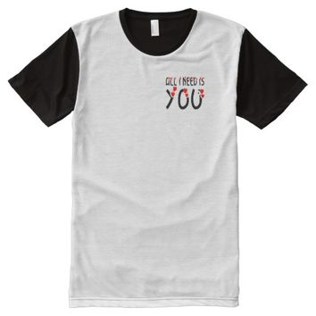 All I Need Is You All-Over Print Shirt