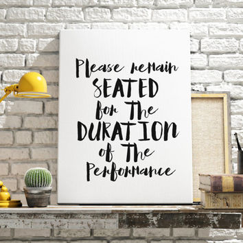 "PRINTABLE ""Please Stay Seated"" Theater Print Wall Art Art Printable Printable Wall Art Instant Download Typography Print Inspirational Print"