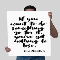 If you want to do something go for it, you've got Typography Art Print One Direction Typography Poster Inspirational Quote Gift Idea For Her