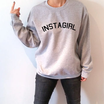 Instagirl Unisex Sweatshirt  teen sweatshirt, teen jumper, slogan jumper, teen clothes, tumblr sweatshirt, funny sweatshirt instagram like