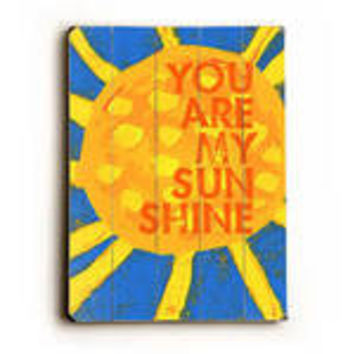 You Are My Sunshine by Artist Lisa Weedn Wood Sign