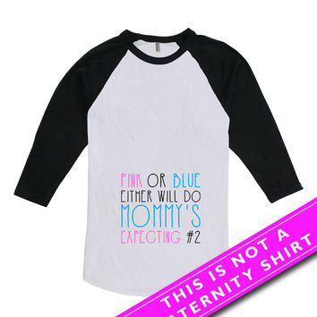 Pregnancy Announcement T Shirt Pregnancy Reveal Maternity Wear Pink Or Blue Either Will Do Mom To Be American Apparel Unisex Raglan MAT-637
