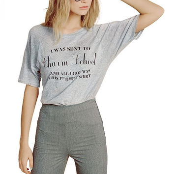 Grey I Was Sent To Charm School And All I Got Was This Shirt