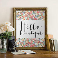 "PRINTABLE Art ""Hello Beautiful"" Typography Art Print Floral Quote Floral Print Pink Floral Print Nursery Decor Nursery Art Home Decor"
