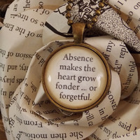 Peter Pan Quote Necklace. Absence Makes the Heart Grow Fonder. 18 Inch Chain.