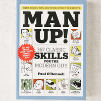 Man Up!: 367 Classic Skills For The Modern Guy By Paul O'Donnell   Urban Outfitters