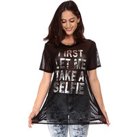 First Let Me Take A Selfie Short Sleeve Mesh T-Shirt
