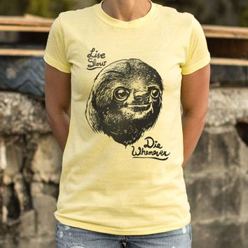 Live Slow, Die Whenever [Sloth] Women's T-Shirt