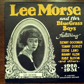 Vintage Lee Morse and Her Bluegrass Boys Vinyl Record Album 1928 to 1931 Benny Goodman Tommy Dorsey 1978