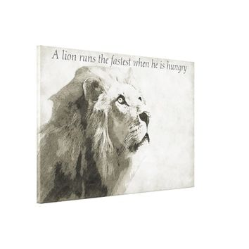 A Lion Runs The Fastest When He Is Hungry Canvas Print