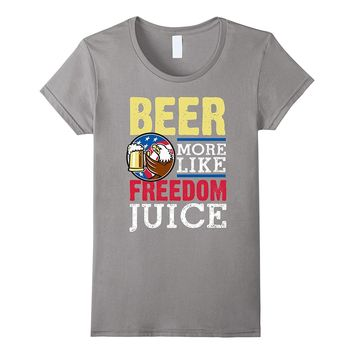 Beer More Like Freedom Juice 4th of July Party T-Shirt