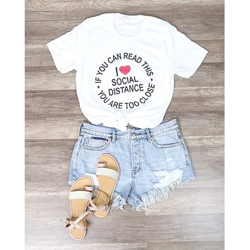 Distracted - I Love Social Distance Funny Graphic Tee in White