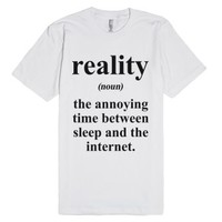 Reality: (noun) That Annoying Time Between Sleep and the
