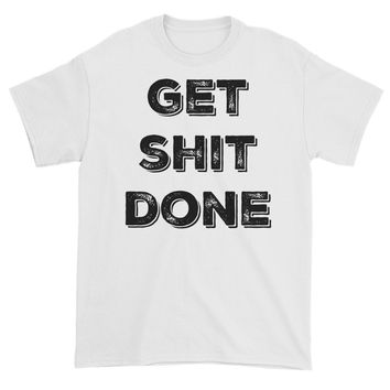 Funny mens t-shirt, Get sh#t done  - FREE SHIPPING!