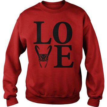 Love Loki shirt Sweat Shirt
