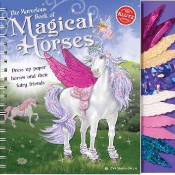 The Marvelous Book of Magical Horses: Dress Up Paper Horses and Their Fairy Friends