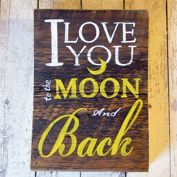 Rustic Love Signs on Wood, Sign Wall Plaque, I Love you To the Moon and Back Quote, Christmas Gift