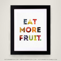 Eat More Fruit - 11x17 typography print - kitchen print - kitchen decor - healthy poster - exercise print - diet motivation - food print
