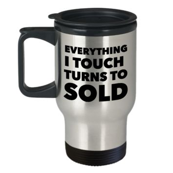 Clever Realtor Gifts Everything I Touch Turns to Sold Mug Funny Real Estate Agent Closing Gift Stainless Steel Insulated Travel Coffee Cup