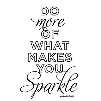 Do more of what makes you Sparkle Print - Inspirational - Motivational - Shine - Glitter
