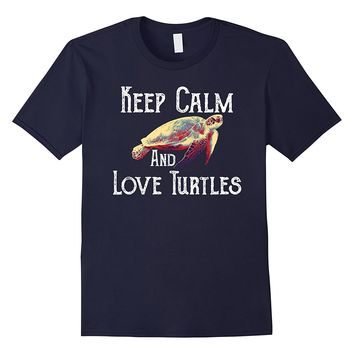 Keep Calm And Love Turtles T Shirt Sea Turtle Reptile Lovers