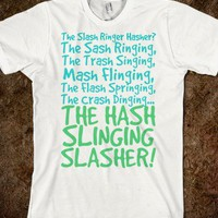 The Hash Slinging Slasher!-Unisex White T-Shirt