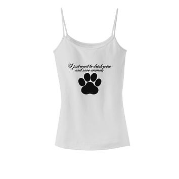 I Just Want To Drink Wine And Save Animals Spaghetti Strap Tank  by TooLoud