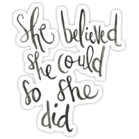 'She Believed' Sticker by shelbiefran