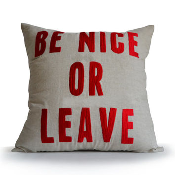 Be Nice Or Leave Pillow Cover -House Rules Cushion -Linen Pillowcase -Hand Embroidered Pillows -Gifts -Present -Birthday -Dorm Decor