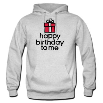 Happy birthday to me Hoodie