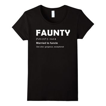Womens Faunty - Married To Funcle Funny Aunt Definition T-Shirt