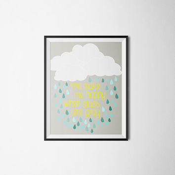 You Make Me Happy When Skies Are Gray Print Nursery Kids Art Print Typography Print INSTANT DOWNLOAD