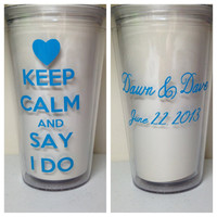 Something Blue - Keep Calm and Say I Do - Personalized 24 oz Wedding Tumbler - Great Gift for Bride - Custom Made with Name Wedding Date
