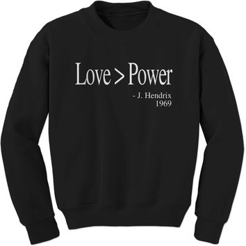 Love Is Greater Than Power Quote Adult Crewneck Sweatshirt