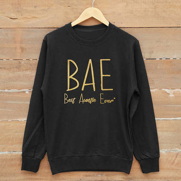 BAE Best aunt ever sweatshirt aunt birthday gifts men sweatshirt women sweatshirt jumper sweatshirt gold print metallic print glitter print
