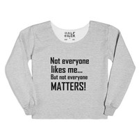 Not Everyone Likes Me...-Female Heather Grey T-Shirt