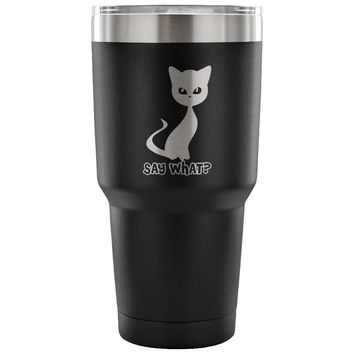 Funny Cat Insulated Coffee Travel Mug Say What 30 oz Stainless Steel Tumbler