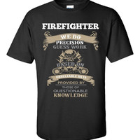 FIREFIGHTER We Do Precision Guess Work Based On Unreliable Data - Unisex Tshirt