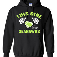 This Girl Loves her Seahawks professional screen printed Hooded Sweatshirt