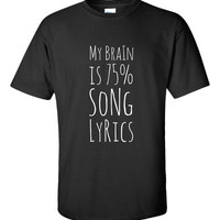 My Brain is 75 Percent Song Lyrics Cool and Fun Music Addict - Unisex Tshirt