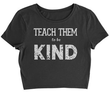 Teach Them To Be Kind Cropped T-Shirt