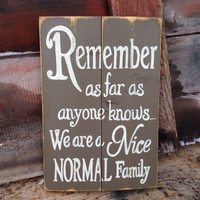 Normal Family Distressed Wood Sign, Humorous Funny,  Hand Painted Brown, Country Rustic Primitive Style, Wall Home Decor,