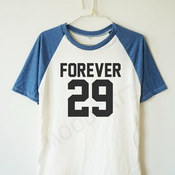 Forever 29 shirt funny shirt birthday gift shirt birthday shirt baseball shirt short sleeve women shirt men shirt women tshirt men tshirt