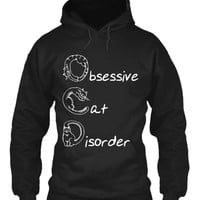 Obsessive Cat Disorder T - Shirt & Hoodie