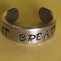 JUST BREATHE  - Cuff Ring - Aluminium - Hand Stamped - Custom Made Cuff Ring