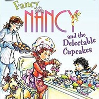 Fancy Nancy and the Delectable Cupcakes (Fancy Nancy I Can Read)