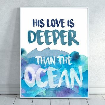 His Love is Deeper Than the Ocean, Bible verse, Scripture print, Christian wall art, decor, poster, Christian home decor art, Ocean Art