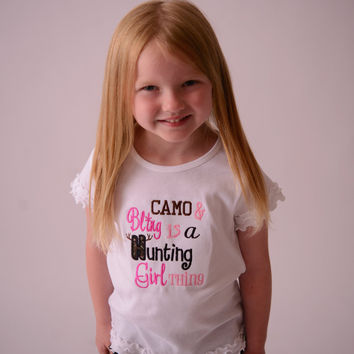 Camo and Bling it's a hunting girl thing t shirt or bodysuit - PINK - Can customize colors -- Girls Camo Shirt